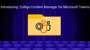 Introducing Colligo Content Manager for Microsoft Teams