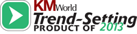 KMWorld Trend-Setting Product of 2013