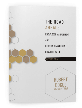 Colligo | White Paper | Road Ahead: Knowledge Management and Records Management Converge in 0ffice 365
