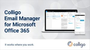 Introducing Colligo Email Manager for Office 365.