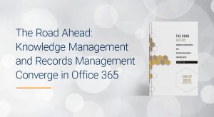 Colligo | Blog | White Paper: Knowledge Management and Records Management Converge in 0ffice 365